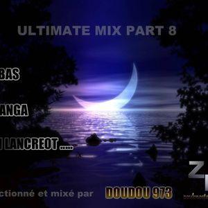 ULTIMATE MIX PART 8 - Nou kè dansé doudou