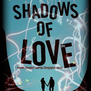 Shadows of Love [DeejaY Samp]