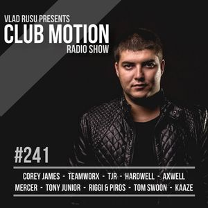 Vlad Rusu - Club Motion 241 (DI.FM)