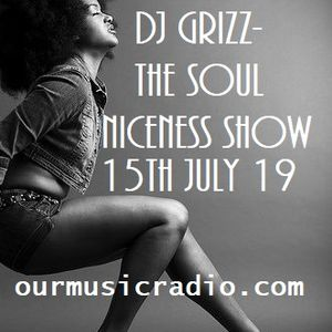 The Soul Niceness Show on ourmusicradio.com 15th July 19