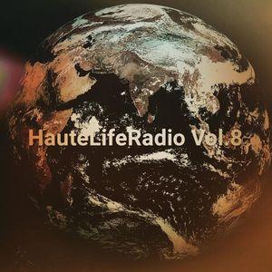 Haute Life Radio Vol. 8 - 5/23/17 #HauteLifeRadio