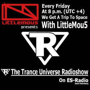 LittleMou5 pres. The Trance Universe Radioshow 050 (Incl. Ex-Driver Guest in 2nd hour)