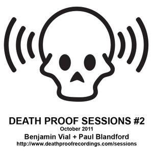 Death Proof Sessions #2 - 23/10/11 - Part 1 - Benjamin Vial