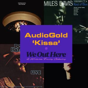 Audio Gold Kissa @ We Out Here Festival