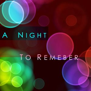 A NIGHT TO REMEMBER vol.1