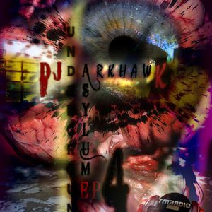 DJ DarkHawk - Underground Asylum ep.4