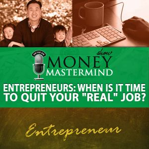 MMS068: Entrepreneurs When Is It Time To Quit Your Job?