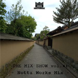 THE MIX SHOW vol.41 -Nottz Works Mix- (Mixed by DJ H!ROKi, 2015-06-02)