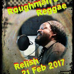 DJ Roughman's Reggae Relish - 21 February 2017