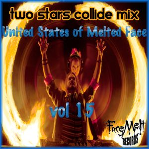 Two Stars Collide- DJ Mix - Face Melt Vol 15
