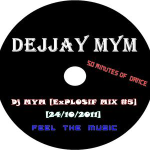 Dj MYM [ExPLOSiF MiX #5]