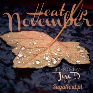 Heat Up November - Jose D for SugaSoul.pl