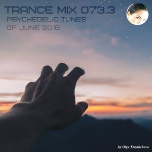 Trance Mix 073.3 (Psychedelic Tunes of June 2016)