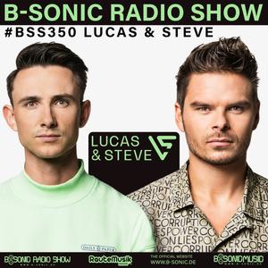 B-SONIC RADIO SHOW #350 by Lucas & Steve