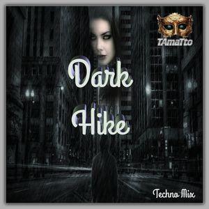 Dark Hike (TAmaTto 2018 Techno Mix)