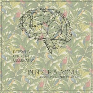 // DATEXEUS ONE YEAR CELEBRATION / DENIZER & LYONEL / PART II //