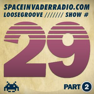 Loosegroove on SpaceInvaderRadio #29 pt2