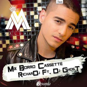 Mix - Borro Cassette Maluma 2015 - [[¡RiCharDj .Ft Dj GhosT¡]]