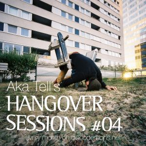 Aka Tell´s Hangover Sessions #04