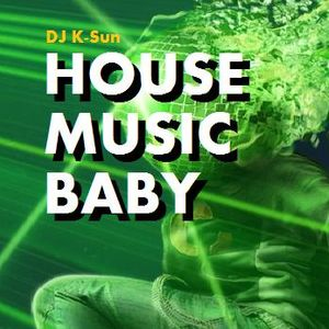 House Music Baby