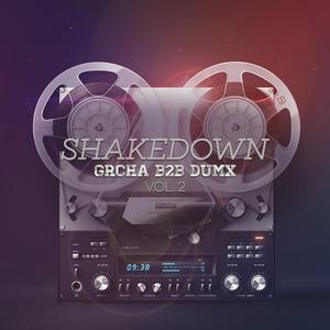 Shakedown Vol. 2 Grcha b2b Dumx