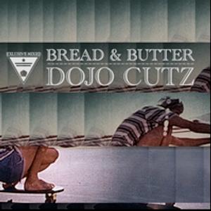 bread & butter - dojo cutz