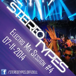 Stereotypes - Electro Mix Session #4 | 07-11-2014