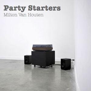 Party Starters - Milton Van Houten