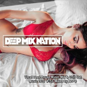 Deepmixnation 153 vocal deep house music mix chillout for Vocal house music charts