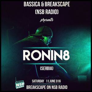 Ronin8 Guest mix for Bassica Breakscape (NSB RADIO)