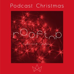 """ROOFTOP Podcast #05 """"Christmas"""" by CHRLR"""