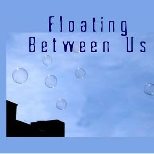 Floating Between Us