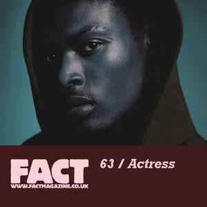 FACT Mix 63: Actress