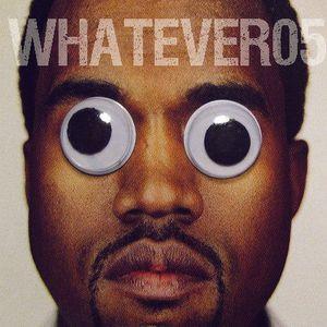 Whatever 05