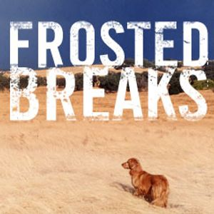 Frosted Breaks - 11/11/10 PT1