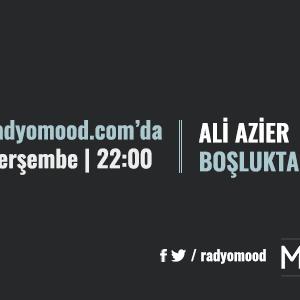 Ali Azier | Boşluktaki Ses Mixtape (07.04.2016)
