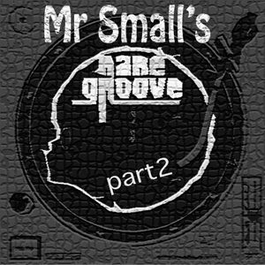 Mr Small's rare groove part 2