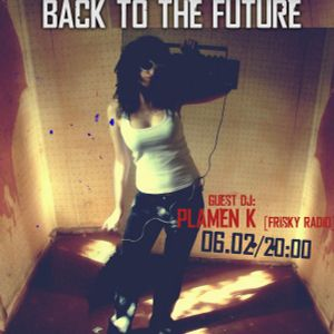Plamen K - Back To The Future 015 Guest Mix @ Vibes Radio Station 06 February 2012