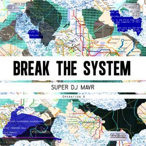 Break The System! (Operation One)