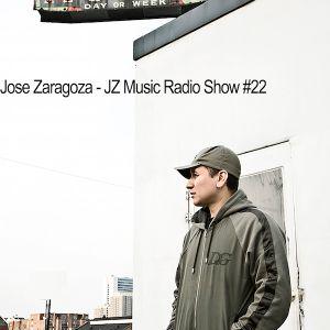 Jose Zaragoza - JZ Music Radio Show #22
