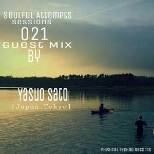 Soulful attempts sessions 021 guest mix by yasou sato physical soulful attempts sessions 021 guest mix by yasou sato physical techno recordings publicscrutiny Images