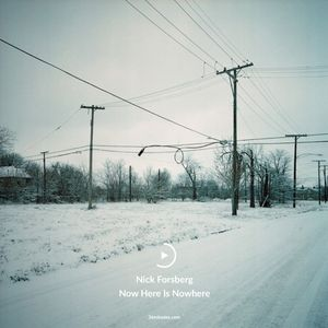 #024 Nick Forsberg - Now Here Is Nowhere