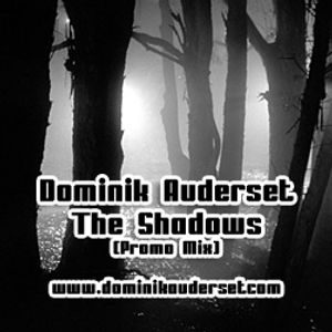 Dominik Auderset - The Shadows (Promo Mix)