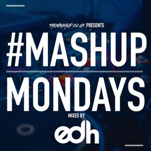 TheMashup #MondayMashup mixed by DJ Ed H