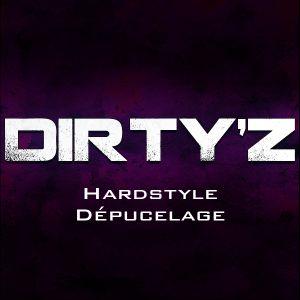 Dirty'z - Hardstyle Dépucelage [Hardstyle]