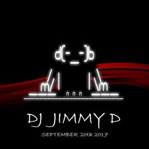 DJ JIMMY D - 20th SEPTEMBER 2017