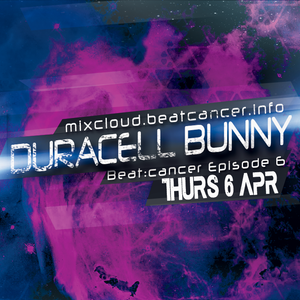 Beat:Cancer Episode 6 - DJ Duracell Bunny - Thursday 6th April