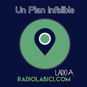 Un Plan Infalible 09 - 09 - 2016 en Radio LaBici