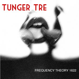 """Frequency Theory 1622  """"Tunger Tre (Tongues 3)"""""""