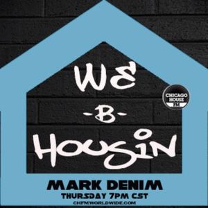 WE-B-HOUSIN w/ Mark Denim vol.5 chicagohousefm.com